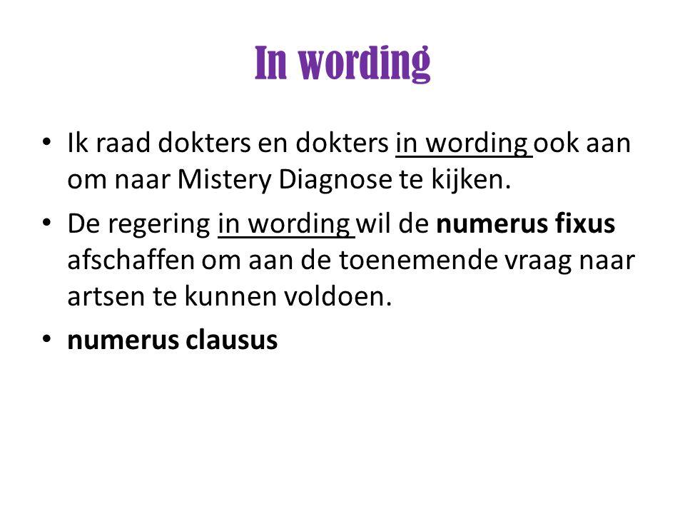 In wording Ik raad dokters en dokters in wording ook aan om naar Mistery Diagnose te kijken.