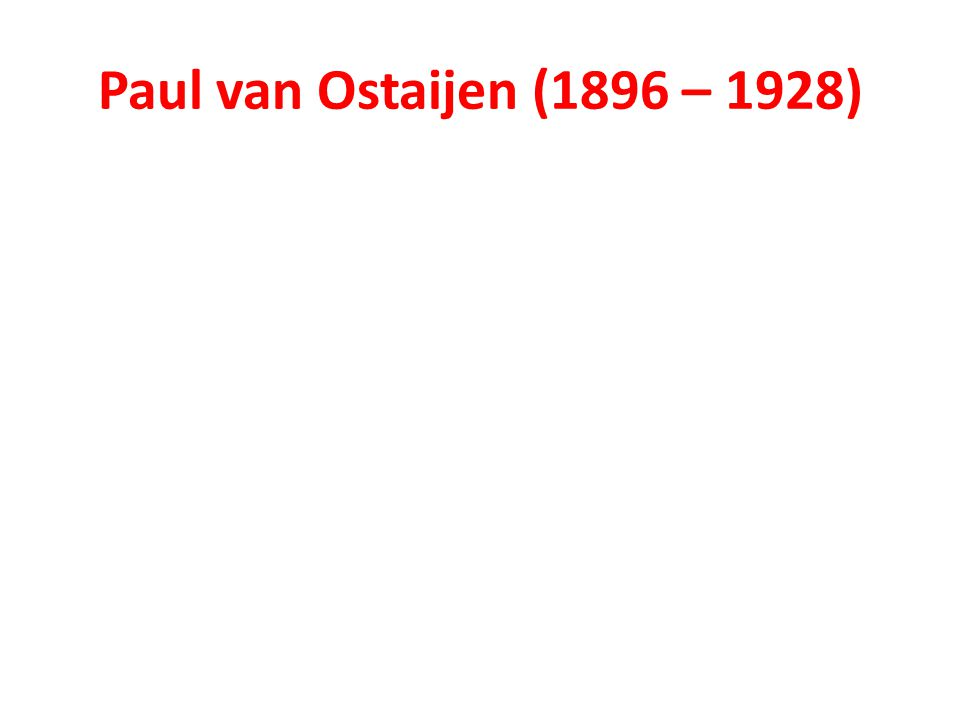 Paul van Ostaijen (1896 – 1928)