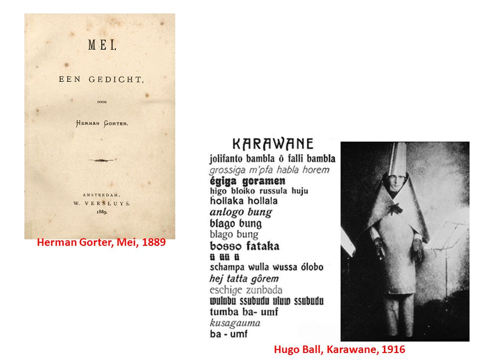 Herman Gorter, Mei, 1889 Hugo Ball, Karawane, 1916