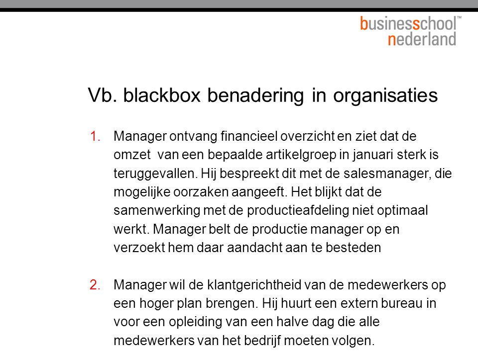 Vb. blackbox benadering in organisaties