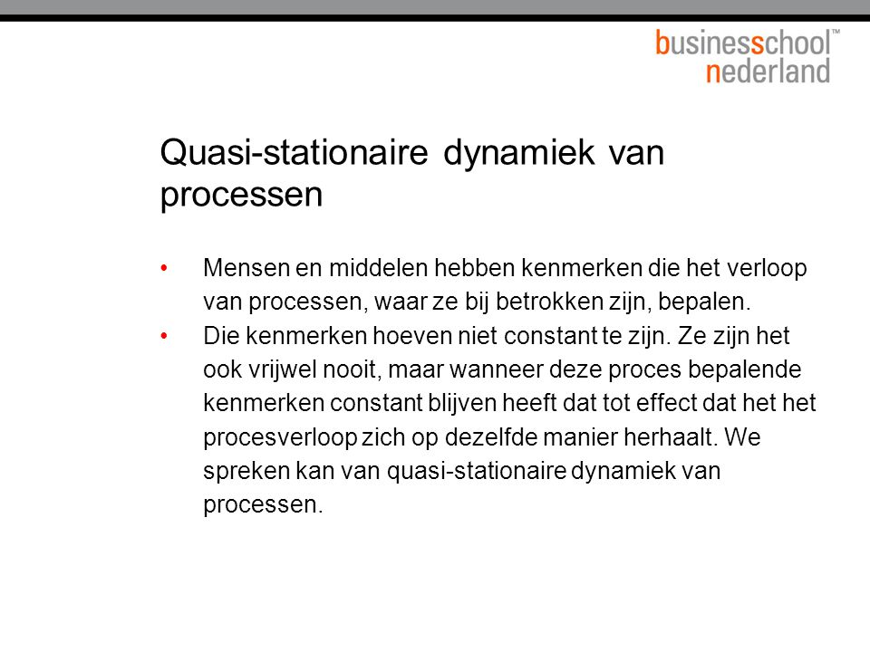 Quasi-stationaire dynamiek van processen