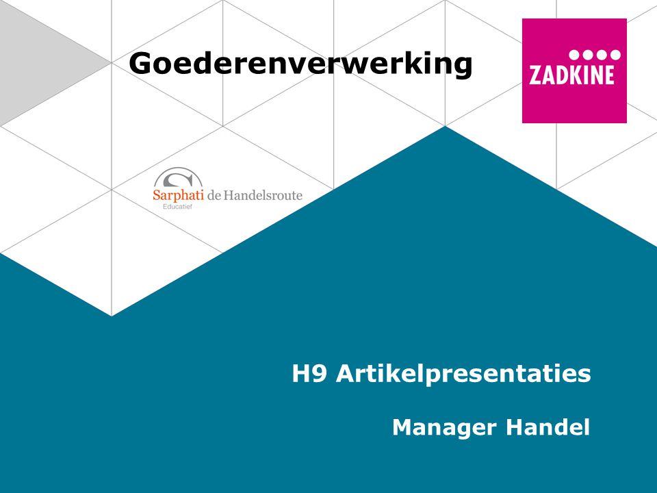 Goederenverwerking H9 Artikelpresentaties Manager Handel
