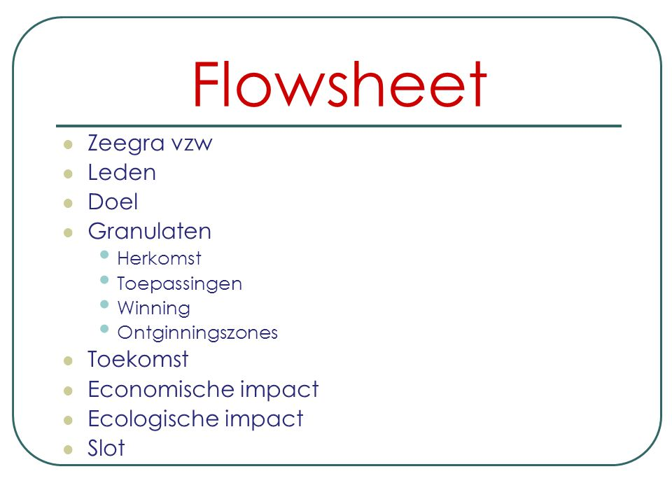 Flowsheet Zeegra vzw Leden Doel Granulaten Toekomst Economische impact