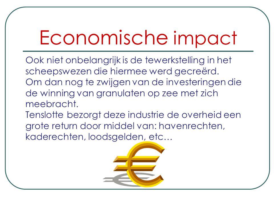 Economische impact Ook niet onbelangrijk is de tewerkstelling in het scheepswezen die hiermee werd gecreërd.