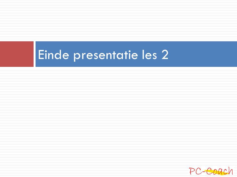Einde presentatie les 2
