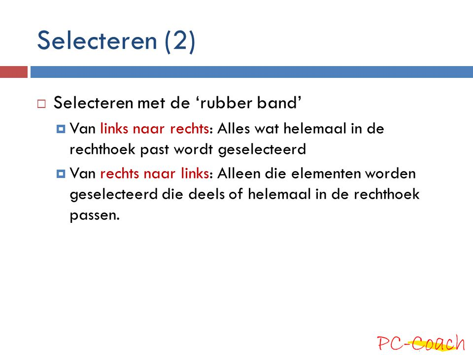 Selecteren (2) Selecteren met de 'rubber band'