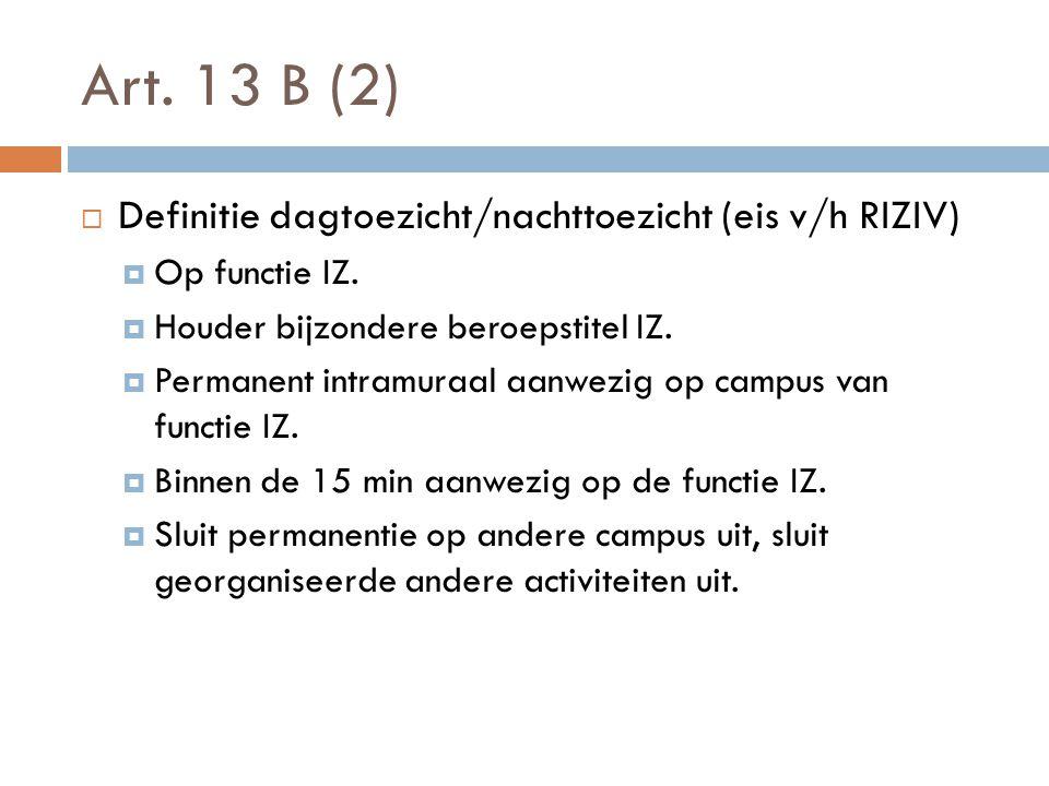 Art. 13 B (2) Definitie dagtoezicht/nachttoezicht (eis v/h RIZIV)