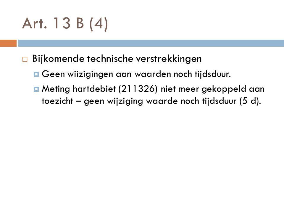 Art. 13 B (4) Bijkomende technische verstrekkingen