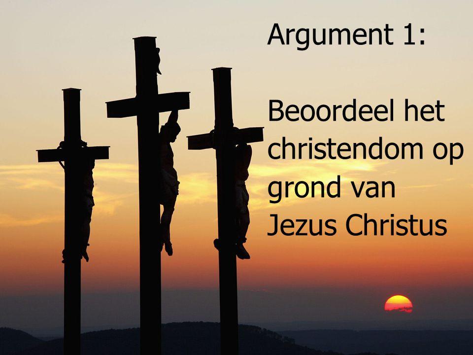 Beoordeel het christendom op grond van Jezus Christus