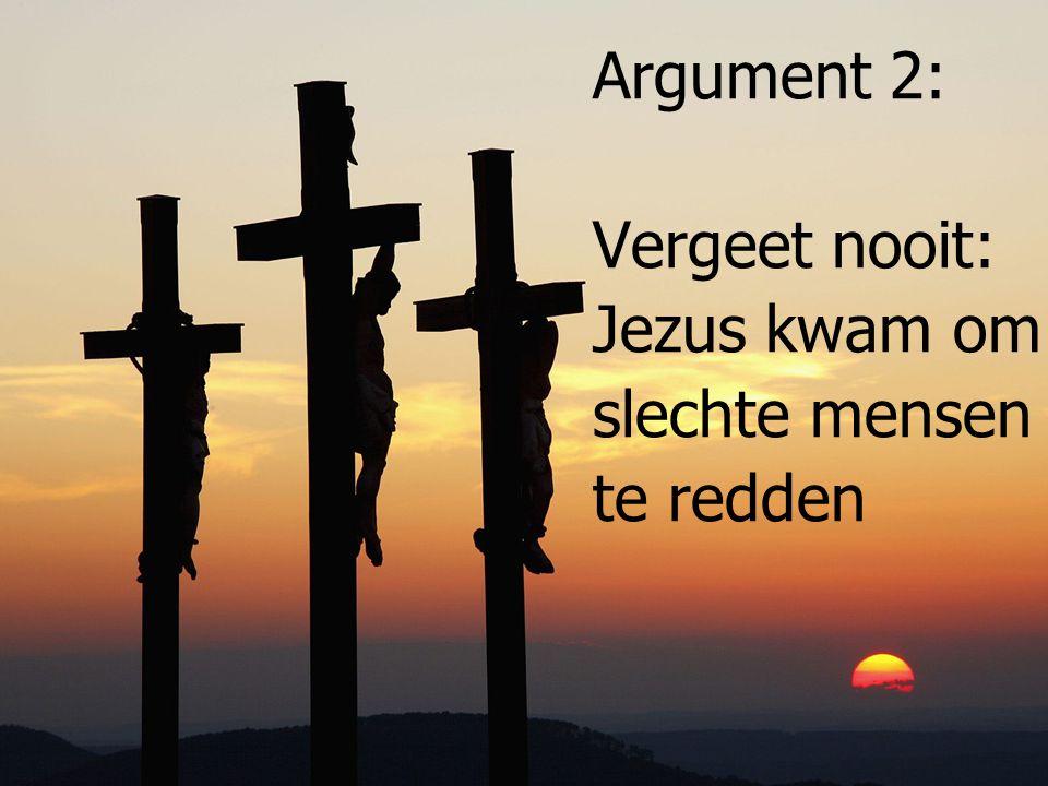 Vergeet nooit: Jezus kwam om slechte mensen te redden