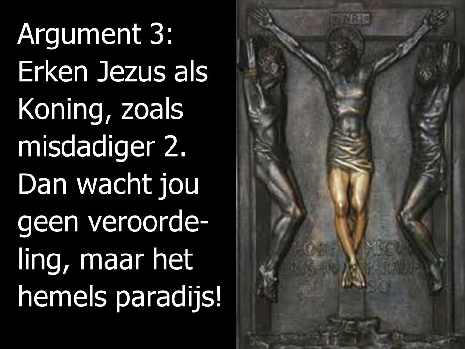 Argument 3: Erken Jezus als Koning, zoals misdadiger 2