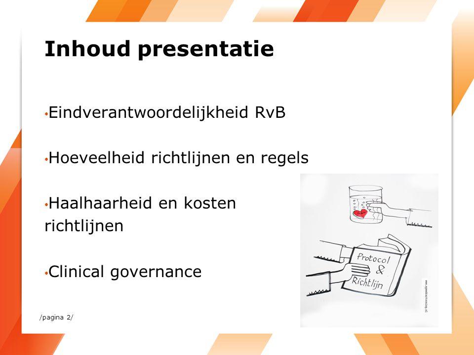 Inhoud presentatie Eindverantwoordelijkheid RvB