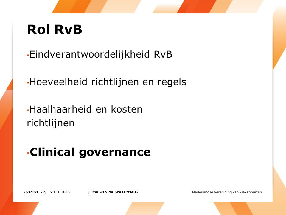 Rol RvB Clinical governance Eindverantwoordelijkheid RvB