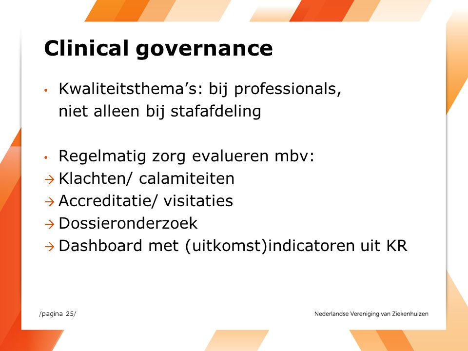 Clinical governance Kwaliteitsthema's: bij professionals,