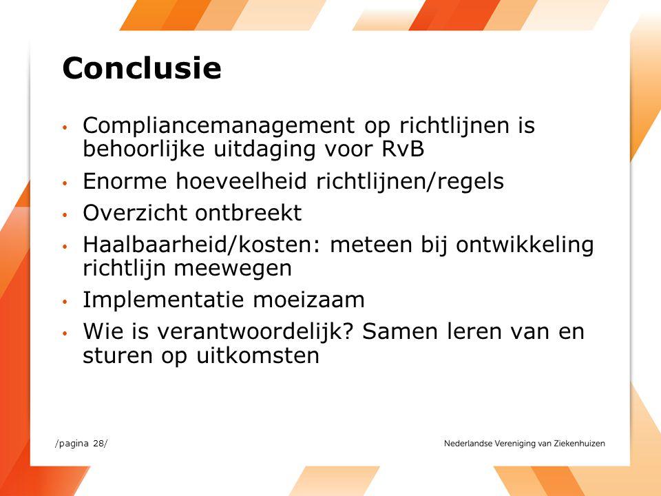 Conclusie Compliancemanagement op richtlijnen is behoorlijke uitdaging voor RvB. Enorme hoeveelheid richtlijnen/regels.