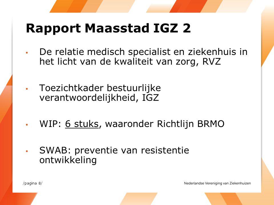 Rapport Maasstad IGZ 2 De relatie medisch specialist en ziekenhuis in het licht van de kwaliteit van zorg, RVZ.