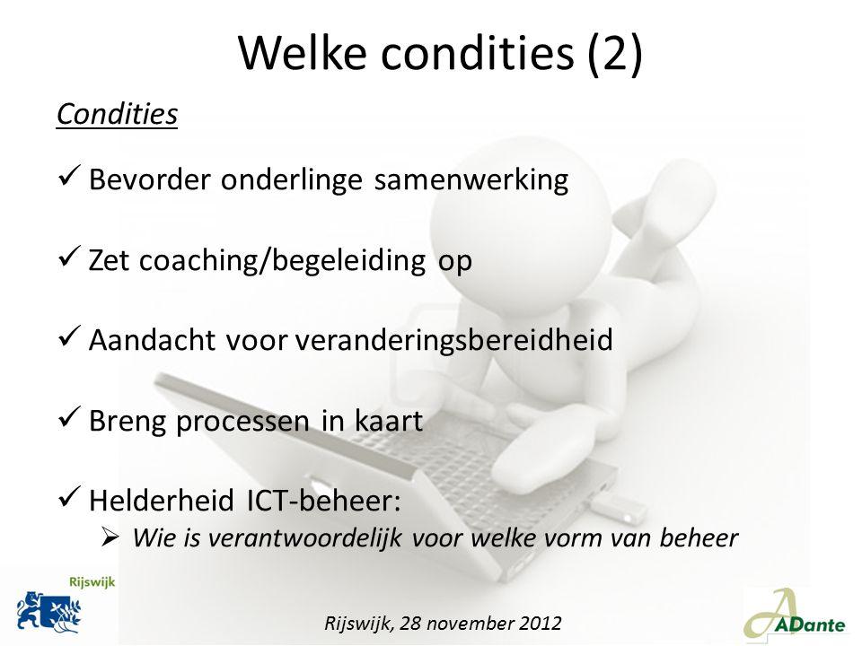 Welke condities (2) Condities Bevorder onderlinge samenwerking