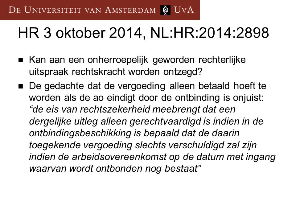 HR 3 oktober 2014, NL:HR:2014:2898 Kan aan een onherroepelijk geworden rechterlijke uitspraak rechtskracht worden ontzegd