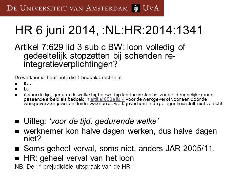 HR 6 juni 2014, :NL:HR:2014:1341 Artikel 7:629 lid 3 sub c BW: loon volledig of gedeeltelijk stopzetten bij schenden re-integratieverplichtingen