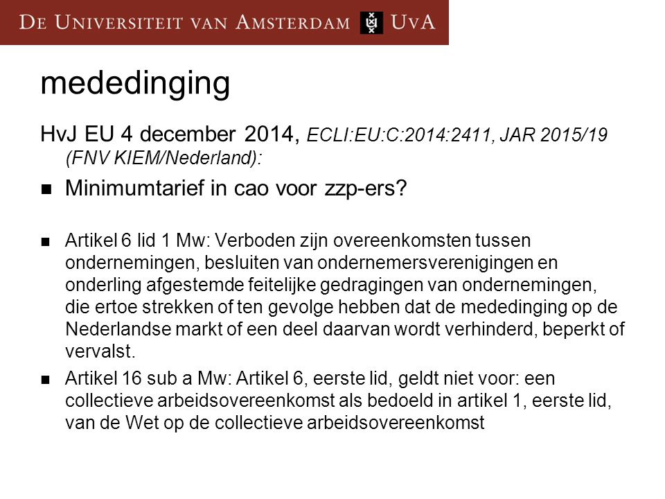 mededinging HvJ EU 4 december 2014, ECLI:EU:C:2014:2411, JAR 2015/19 (FNV KIEM/Nederland): Minimumtarief in cao voor zzp-ers