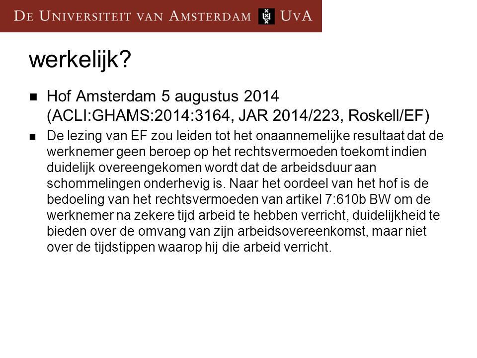 werkelijk Hof Amsterdam 5 augustus 2014 (ACLI:GHAMS:2014:3164, JAR 2014/223, Roskell/EF)