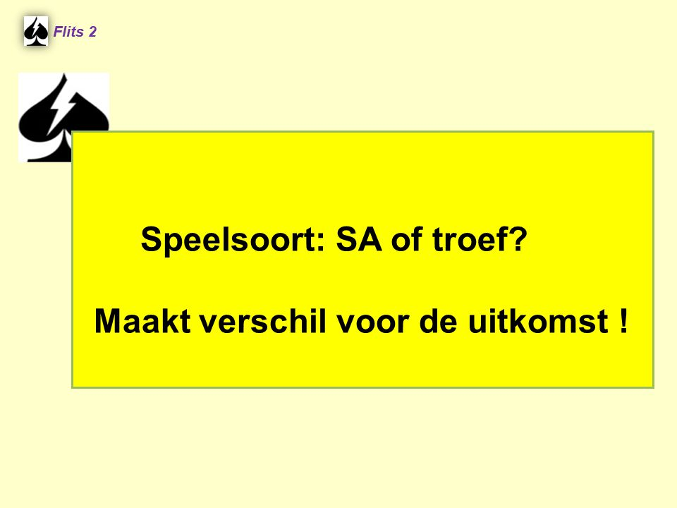 Speelsoort: SA of troef