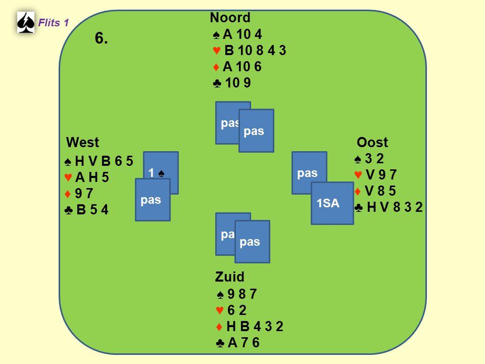 West Noord 6. Zuid ♠ A 10 4 ♥ B 10 8 4 3 ♦ A 10 6 ♣ 10 9 ♠ 3 2