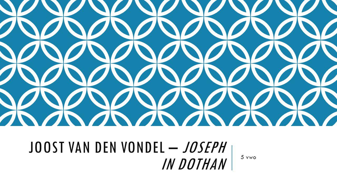 Joost van den Vondel – Joseph in dothan