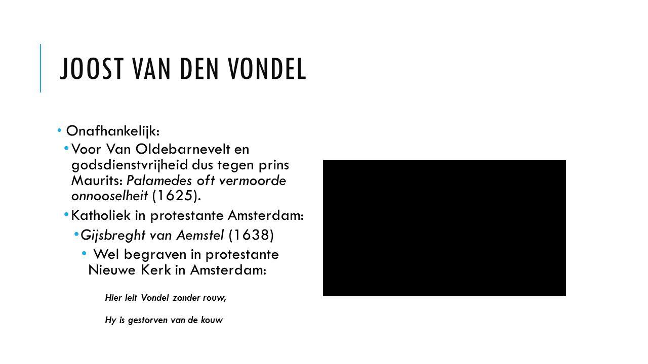Joost van den Vondel Onafhankelijk: