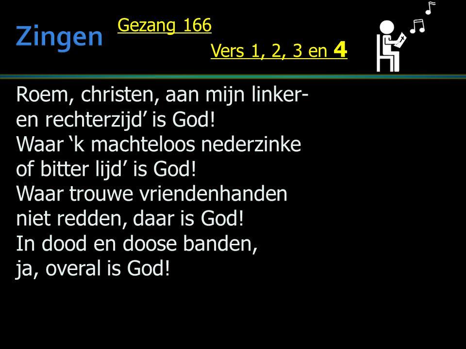 Zingen Roem, christen, aan mijn linker- en rechterzijd' is God!