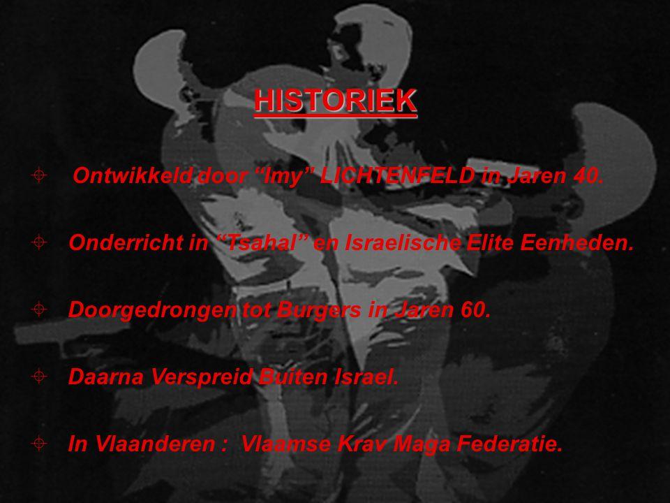 HISTORIEK Ontwikkeld door Imy LICHTENFELD in Jaren 40.