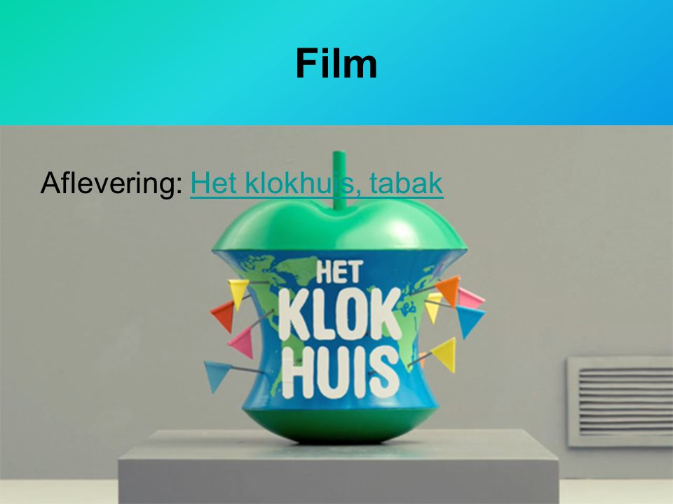 Film Aflevering: Het klokhuis, tabak