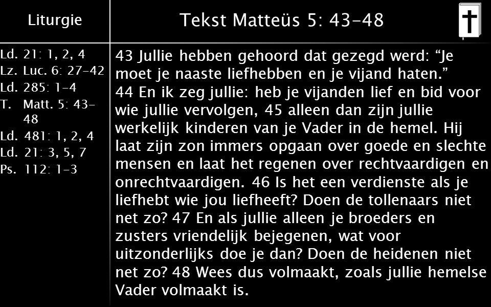 Tekst Matteüs 5: 43-48