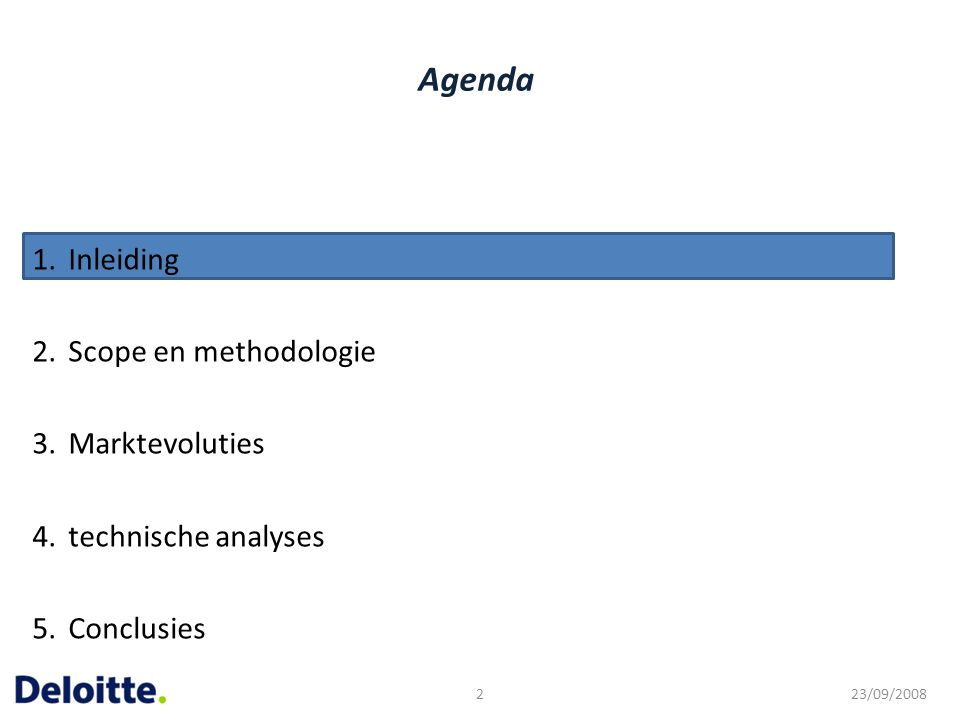 Agenda Inleiding Scope en methodologie Marktevoluties