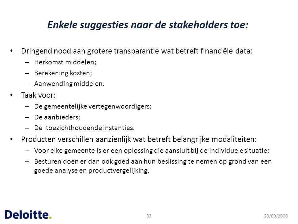 Enkele suggesties naar de stakeholders toe: