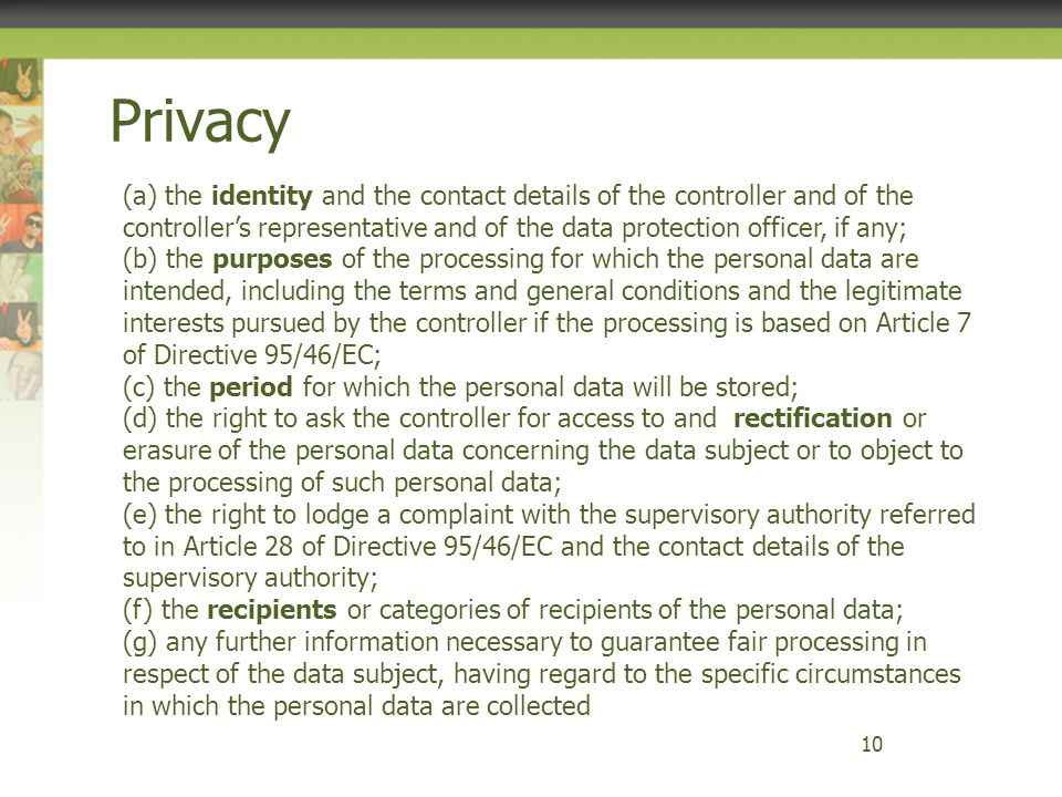Privacy (a) the identity and the contact details of the controller and of the controller's representative and of the data protection officer, if any;