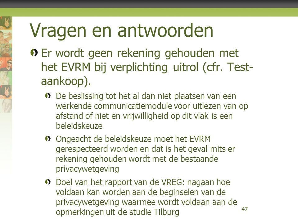 Vragen en antwoorden Er wordt geen rekening gehouden met het EVRM bij verplichting uitrol (cfr. Test- aankoop).