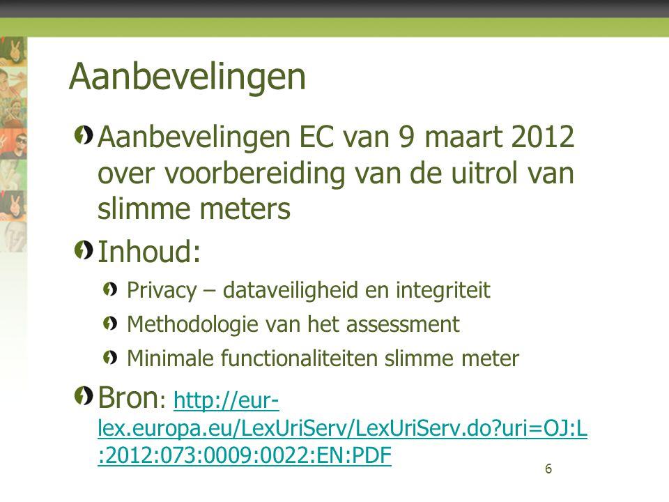 Aanbevelingen Aanbevelingen EC van 9 maart 2012 over voorbereiding van de uitrol van slimme meters.