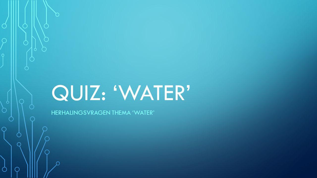 Herhalingsvragen thema 'water'