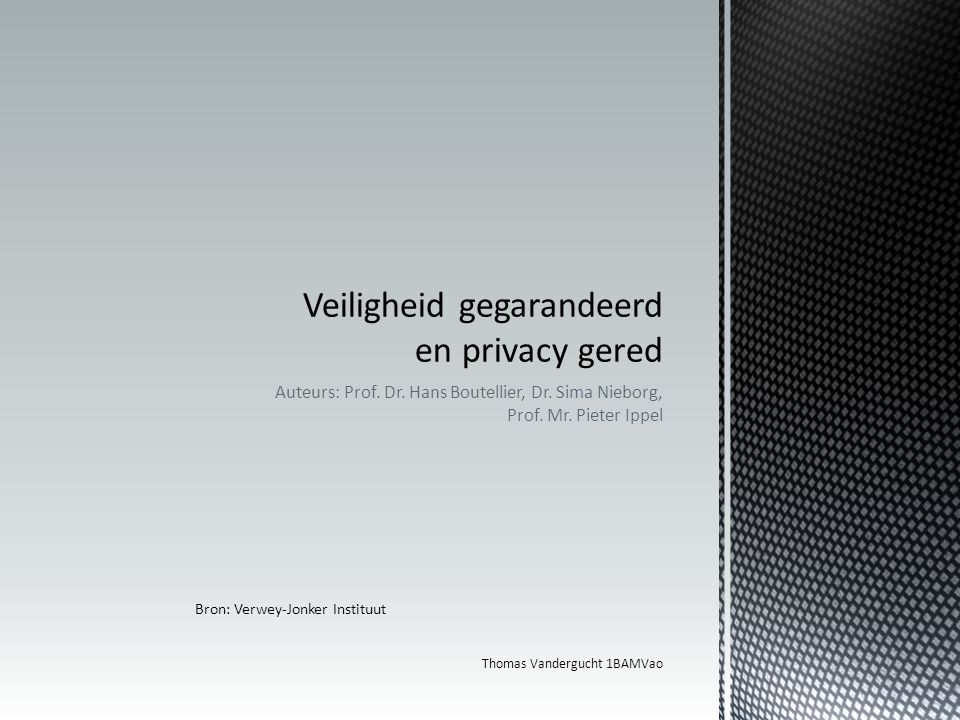 Veiligheid gegarandeerd en privacy gered