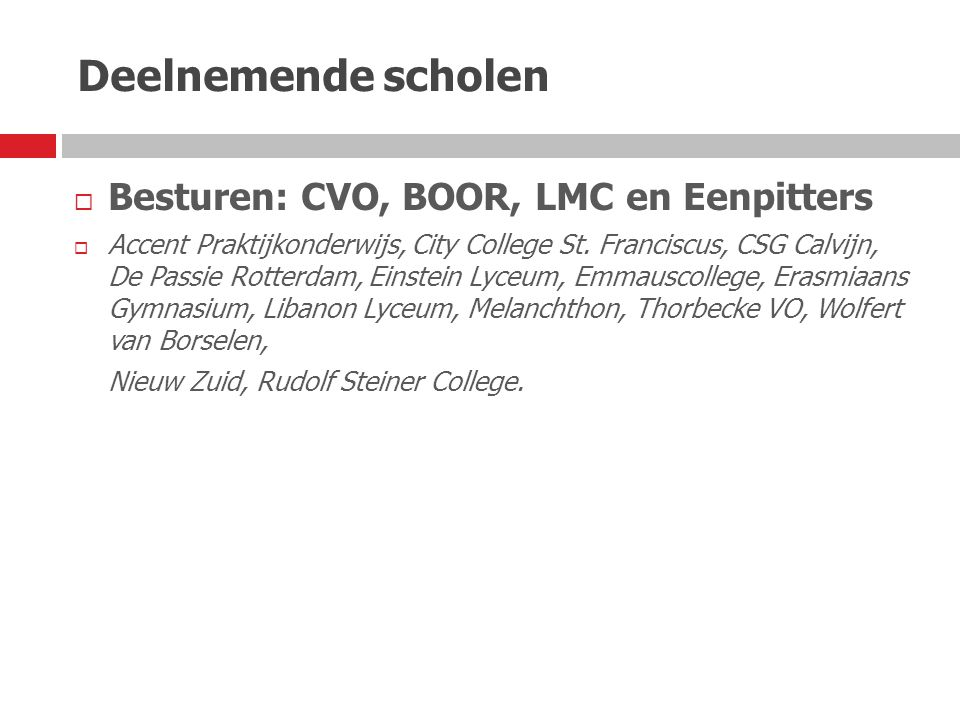 Deelnemende scholen Besturen: CVO, BOOR, LMC en Eenpitters