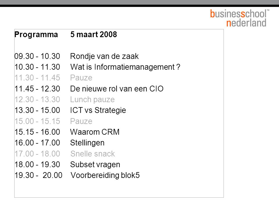 10.30 - 11.30 Wat is Informatiemanagement 11.30 - 11.45 Pauze