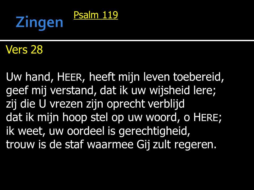Zingen Vers 28 Uw hand, HEER, heeft mijn leven toebereid,