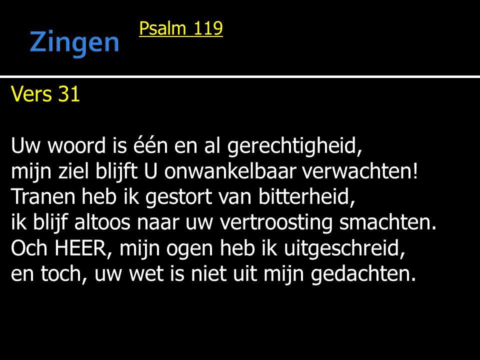 Zingen Vers 31 Uw woord is één en al gerechtigheid,