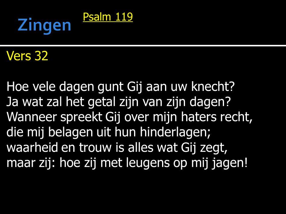 Zingen Vers 32 Hoe vele dagen gunt Gij aan uw knecht