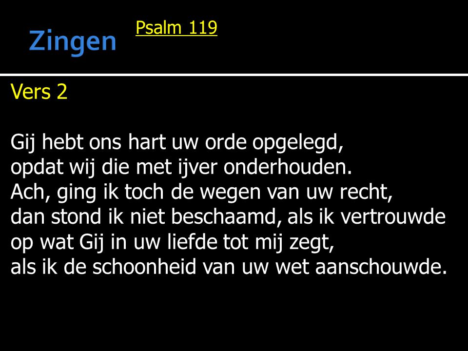 Zingen Vers 2 Gij hebt ons hart uw orde opgelegd,