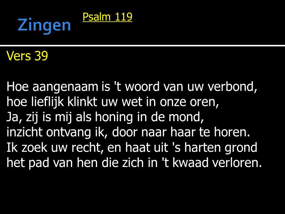 Zingen Vers 39 Hoe aangenaam is t woord van uw verbond,