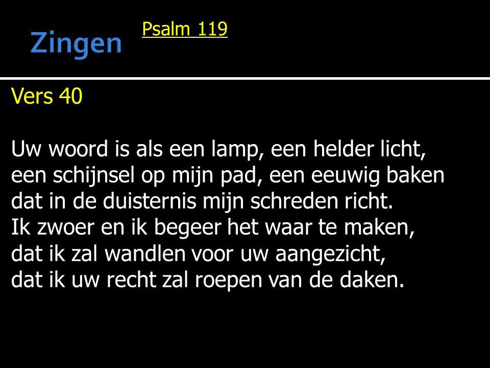 Zingen Vers 40 Uw woord is als een lamp, een helder licht,