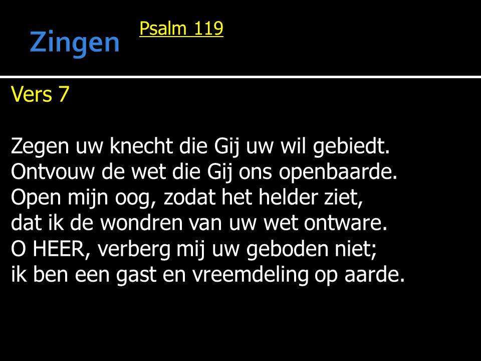 Zingen Vers 7 Zegen uw knecht die Gij uw wil gebiedt.