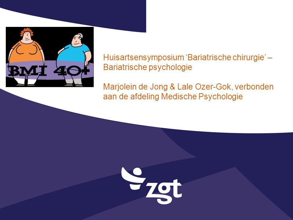 Huisartsensymposium 'Bariatrische chirurgie' – Bariatrische psychologie Marjolein de Jong & Lale Ozer-Gok, verbonden aan de afdeling Medische Psychologie